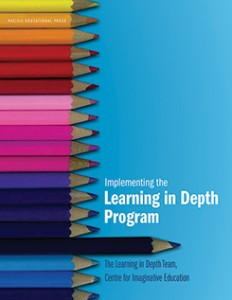 Implementing the Learning in Depth Program by The Learning in Depth Team, Centre for Imaginative Education