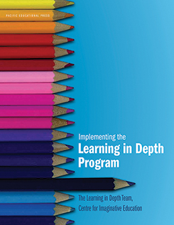Front cover of Implementing the Learning in Depth Program by The Learning in Depth Team, Centre for Imaginative Education
